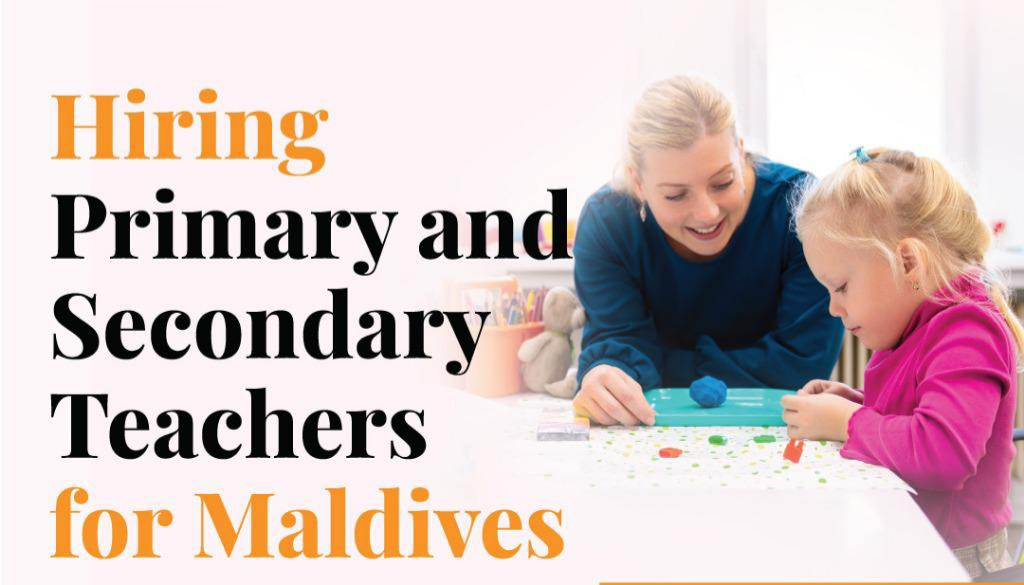 Hiring School teachers for Maldives for academic year 2020-21
